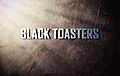 BLACK TOASTERS.jpg