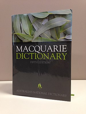 Macquarie Dictionary - The Macquarie Dictionary Fifth Edition.
