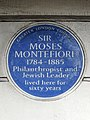 SIR MOSES MONTEFIORE 1784-1885 Philanthropist and Jewish Leader lived here for sixty years.JPG