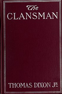 <i>The Clansman: A Historical Romance of the Ku Klux Klan</i> Book by Thomas Dixon