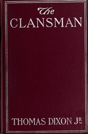 The Clansman: A Historical Romance of the Ku Klux Klan - Image: The Clansman 1st Ed