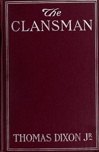 The Clansman: A Historical Romance of the Ku Klux Klan - Image: The Clansman 1st Ed