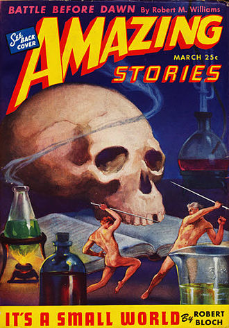 "Robert Bloch - Bloch's novelette ""It's a Small World"" was the cover story for the March 1944 issue of Amazing Stories"