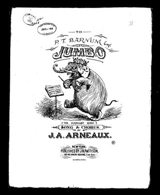 """John A. Arneaux - Sheet music of Arneaux's """"Jumbo; the Elephant King"""" (1883) is on file at the United States Library of Congress."""