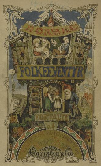 Norwegian Folktales - Asbjornsen and Moe's Norske folkeeventyr 5th edition, 1874.