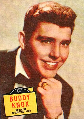 Buddy Knox - Knox in 1957.