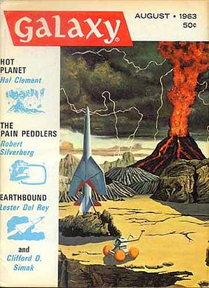 "Hal Clement - Clement's short story ""Hot Planet"" took the cover of the August 1963 issue of Galaxy Science Fiction."