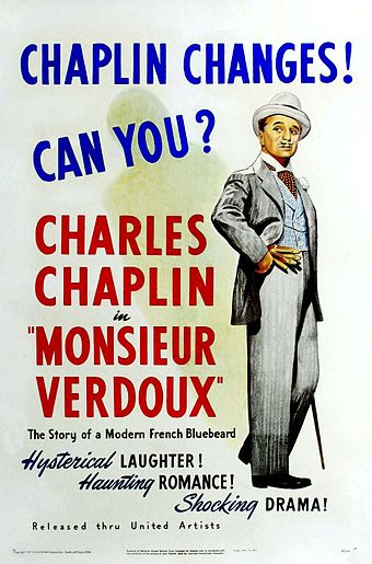 Monsieur Verdoux (1947), a dark comedy about a serial killer, marked a significant departure for Chaplin. He was so unpopular at the time of release that it flopped in the United States. Monsieur Verdoux poster.jpg