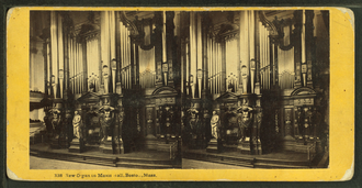 "Boston Music Hall - The ""new"" organ in a stereoscopic image by Bierstadt Brothers"