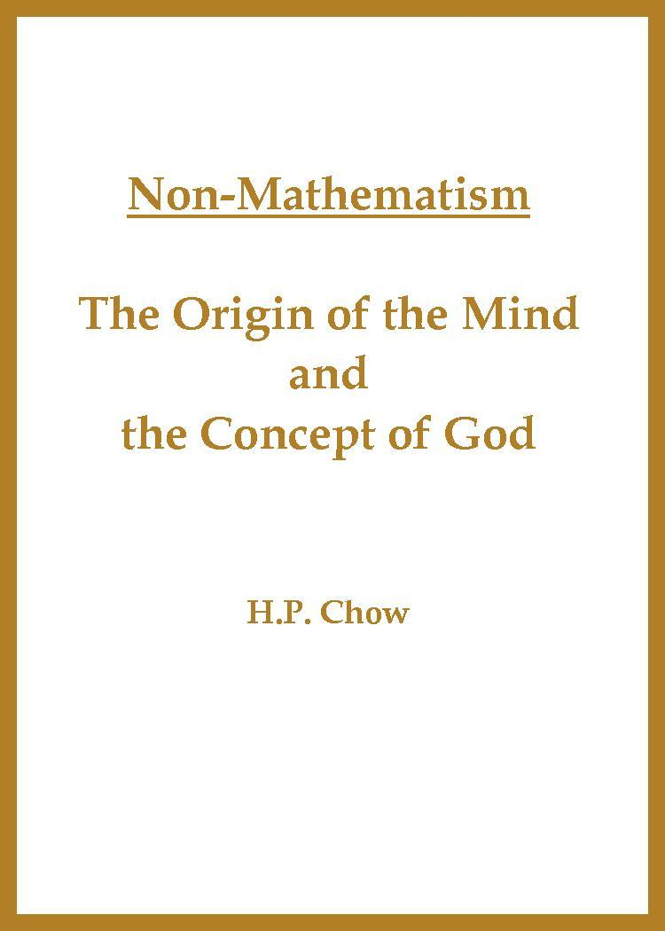 Non-Mathematism The Origin of the Mind and Concept of God.pdf