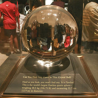 Crystal ball - The largest flawless quartz sphere is in the National Museum of Natural History, Washington D.C., United States