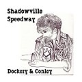 Shadowville Speedway (2009) by Will Dockery & Henry Conley CD art.jpg