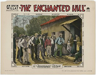 <i>The Enchanted Hill</i> 1926 film by Irvin Willat