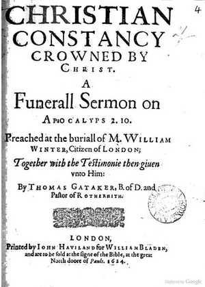 Thomas Gataker - Christian constancy crowned by Christ, a funerall sermon, preached, 1624, Thomas Gataker