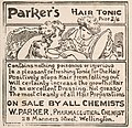 W Parker (Firm, Wellington) -Parker's hair tonic. Price 2-6. Contains nothing poisonous or injurious - Is a pleasant refreshing tonic for the hair ... On sale by all chemists. W Parker, pharmaceutical (21669249885).jpg