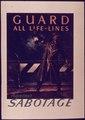 """Guard all Life Lines Against Sabotage"" - NARA - 514427.tif"