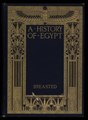 A history of Egypt, from the earliest times to the Persian conquest (IA gri 33125007267087).pdf