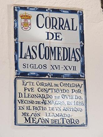 """Corral de comedias de Almagro - """"This corral de comedias was built by Don Leonardo Oviedo, resident of Almagro in 1628, on the courtyard of an old inn called Taberna del Toro."""""""