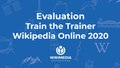 Evaluation Train the Trainer Wikipedia Online 2020.pdf