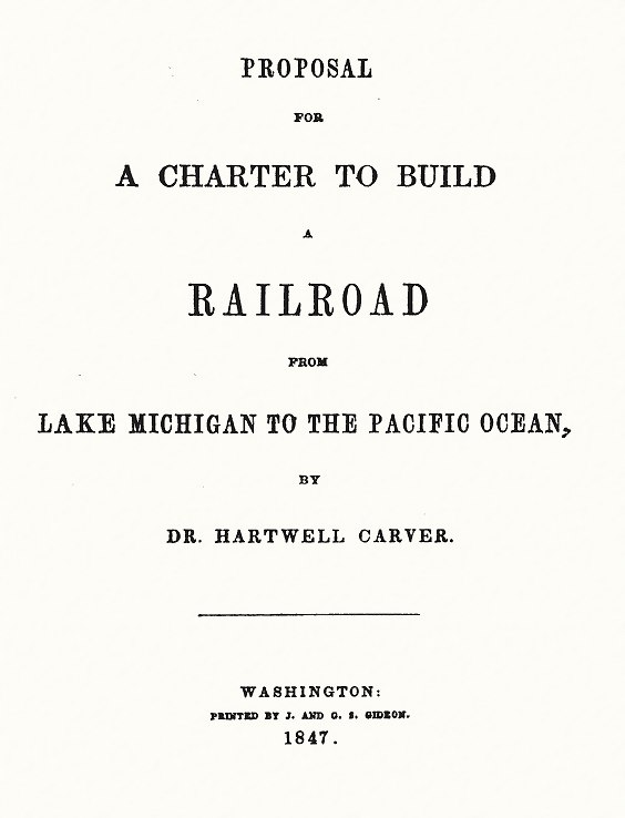 Hartwell Carver 1847 Pacific Railroad Proposal Title Page