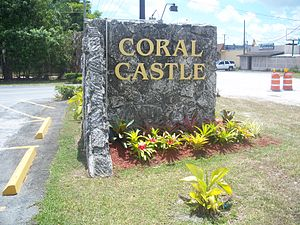 Edward Leedskalnin - Image: Homestead FL Coral Castle sign 01
