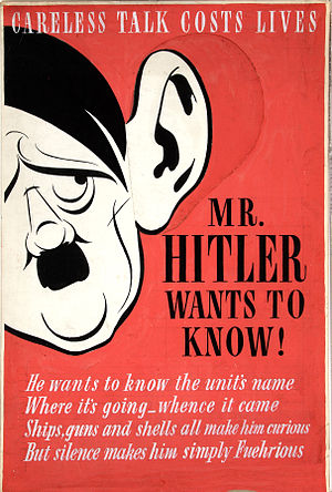 British propaganda during World War II - Careless talk costs lives. Mr. Hitler wants to know!