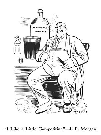"Monopoly - ""I Like a Little Competition""—J. P. Morgan by Art Young. Cartoon relating to the answer J. P. Morgan gave when asked whether he disliked competition at the Pujo Committee."