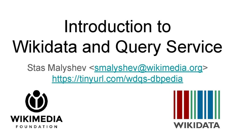 File:Introduction to Wikidata and Query Service - DBpedia meetup.pdf