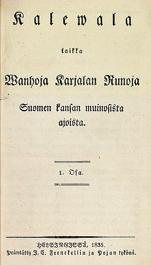 Kalevala - Kalevala. The Finnish national epic by Elias Lönnrot. First edition, 1835.