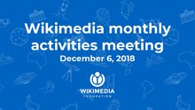 November December 2018 Wikimedia Monthly Activities Meeting.pdf