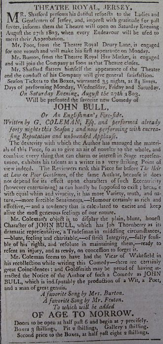 "George Colman the Younger - An advertisement for a performance in Jersey on 27 September 1803 of ""the favorite new Comedy of John Bull, Or An Englishman's Fire-side. Written by G. COLEMAN, Esq, and performed already forty nights this Season; and now performing with encreasing Reputation and unbounded Applause."""