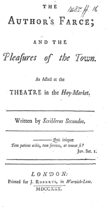 "A document reading, ""The Author's Farce; and the Pleasures of the Town. As Acted at the Theatre in the Hay-Market. Written by Scriblerus Secundus. —Quis iniquæ / Tam patiens urbis, tam ferreus, ut teneat se? Juv. Sat. I."" At the bottom is ""London: Printed for J. Roberts, in Warwick-Lane. MDCCXXX."""