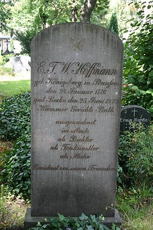 E. T. A. Hoffmann - Grave of E. T. A. Hoffmann. Translated, the inscription reads: E. T. W. Hoffmann, born on 24 January 1776, in Königsberg, died on 25 June 1822, in Berlin, Councillor of the Court of Justice, excellent in his office, as a poet, as a musician, as a painter, dedicated by his friends.