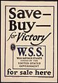 """Save- Buy- for Victory. W.S.S. War Saving Stamps issued by the United States Government for sale here."" - NARA - 512698.jpg"