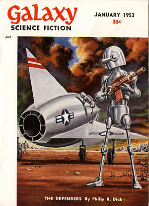 "Philip K. Dick - Dick's novelette ""The Defenders"" was the cover story for the January 1953 issue of Galaxy Science Fiction, illustrated by Ed Emshwiller"