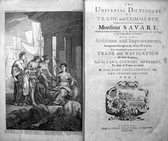 Malachy Postlethwayt - Malachy Postlethwayt's Universal Dictionary of Trade and Commerce, 1757.