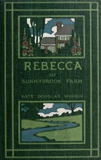 <i>Rebecca of Sunnybrook Farm</i> Novel by Kate Douglas Wiggin