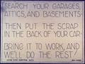 Search Your Garages, Attics, and Basements. Then Put the Scrap in the Back of Your Car. Bring it to Work and We'll Do... - NARA - 533964.tif