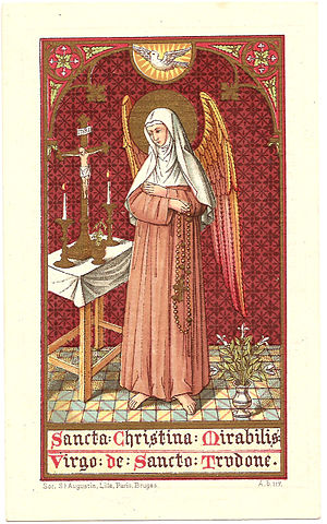 Christina the Astonishing - Saint Christina the Astonishing (Mirabilis) front of prayer card from 1892 confirming by the Bishop Victor-Josephus that her relics were cared for by the Redemptorists - (Congregation of the Most Holy Redeemer) and that her Saint Feast day is July 24th.