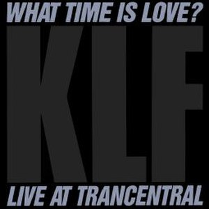 What Time Is Love? - Image: The KLF What Time Is Love? (Live at Trancentral)