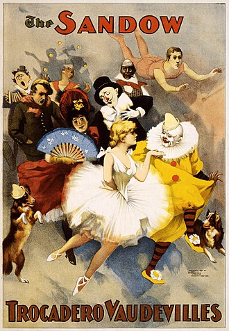 Vaudeville - A promotional poster for the Sandow Trocadero Vaudevilles (1894), showing dancers, clowns, trapeze artists and costumed dogs, singers and costumed actors