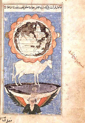 Religious cosmology - Cosmology according to Zakariya al-Qazwini. The Earth is considered flat and surrounded by a series of mountains—including Mount Qaf. Earth is supported by an ox that stands on Bahamut dwelling in a cosmic ocean; the ocean is inside a bowl that sits on top of an angel or jinn.