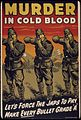 Murder in cold blood. Let's force the Japs to pay. Make every bullet grade `A'. - NARA - 534789.jpg