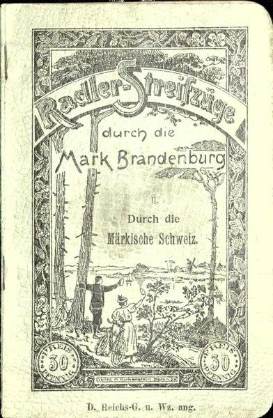 Radler-Streifzüge durch die Mark Brandenburg, II. Durch die Märkische Schweiz (Oskar Kilian, 1898)