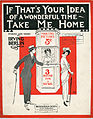 Sheet music cover - IF THAT'S YOUR IDEA OF A WONDERFUL TIME - TAKE ME HOME (1914).jpg