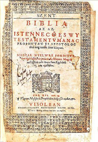 Sigismund Rákóczi - Vizsoly Bible: the Hungarian translation of the Bible, published with Sigismund's support