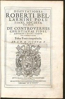 <i>Disputationes de Controversiis</i> 16th-century work on dogmatics by Robert Bellarmine