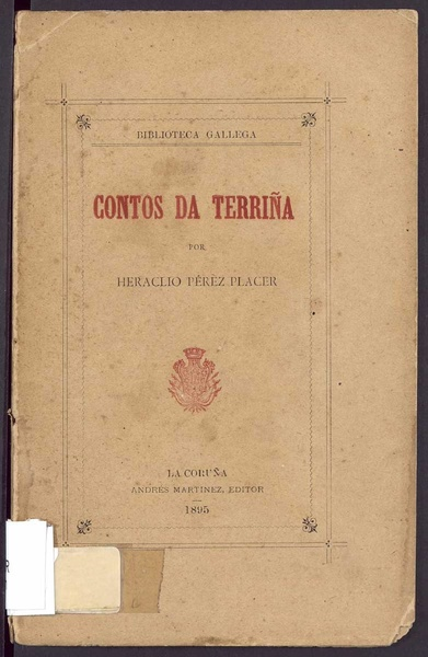 File:Biblioteca Gallega, Contos da terriña, PDF, por Heraclio Pérez Placer, La Coruña, Andrés Martínez editor, 1895.pdf