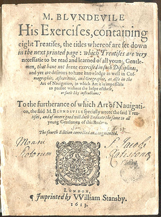 Thomas Blundeville - Blundeville's Exercises containing eight treatises including Cosmography, Astronomy, Geography and Navigation. Printed by Stansby, 1613.