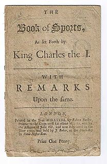 <i>Declaration of Sports</i> Declaration of James I of England issued in 1617 listing the sports and recreations that were permitted on Sundays and other holy days
